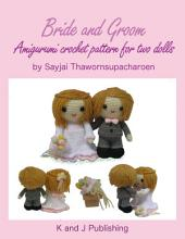 Bride and Groom Amigurumi crochet pattern for two dolls