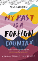 My Past Is a Foreign Country  A Muslim feminist finds herself