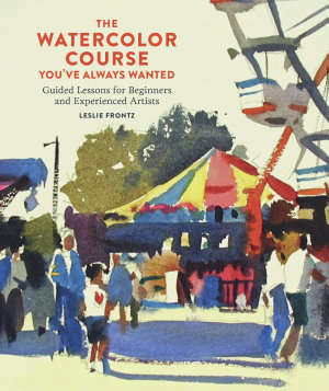The Watercolor Course You ve Always Wanted
