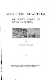 Along the Bowstring, Or South Shore of Lake Superior