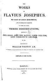 The Works: Comprising the Antiquities of the Jews; A History of the Jewish Wars, and Life of Flavius Josephus