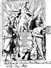Della guerra di Fiandra deca prima composta da Famiano Strada della Comp. di Giesù volgarizzata da Carlo Papini dell'istessa Comp. con le figure