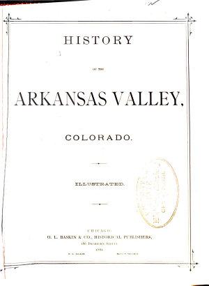 History of the Arkansas Valley  Colorado PDF