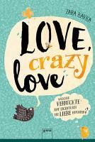 Love  crazy love  Welcher Verr  ckte hat eigentlich die Liebe erfunden  PDF