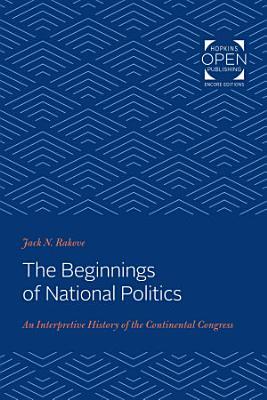 The Beginnings of National Politics