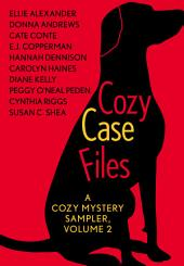 Cozy Case Files: A Cozy Mystery Sampler: Volume 2