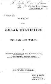 Summary of the Moral Statistics of England and Wales