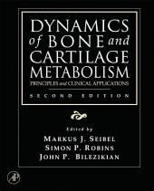 Dynamics of Bone and Cartilage Metabolism: Principles and Clinical Applications, Edition 2