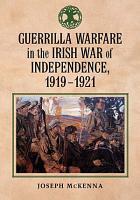 Guerrilla Warfare in the Irish War of Independence  1919  1921 PDF