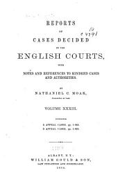 Reports of Cases Decided by the English Courts [1870-1883]: With Notes and References to Kindred Cases and Authorities, Volume 33