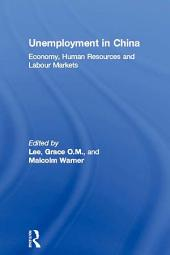 Unemployment in China: Economy, Human Resources and Labour Markets