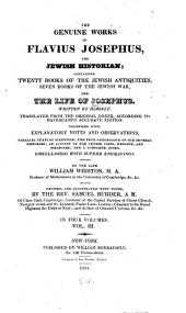 The Genuine Works of Flavius Josephus, the Jewish Historian: Containing Twenty Books of the Jewish Antiquities, Seven Books of the Jewish War, and the Life of Josephus, Volume 3