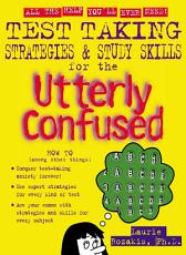 Test Taking Strategies   Study Skills for the Utterly Confused PDF