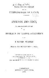 Analysis and Index of All Reports Issued by Bureaus of Labor Statistics in the United States Prior to November 1, 1892: Volume 3