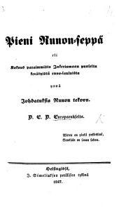 Pieni Runon-seppa̋, eli, Kokous paraimmista Inkerinmaan puolelta kera̋tysta̋ runo-lauluista ynna̋ johdatuksia runon tekoon