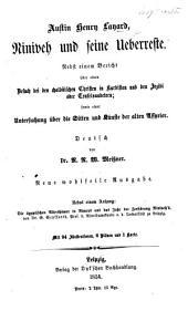 Niniveh und seine Ueberreste ... Deutsch von Dr. N. N. W. Meissner. Neue ... Ausgabe. Nebst einem Anhang: Die ägyptischen Alterthümer in Nimrud und der Jahr der Zerstörung Niniveh's von Dr. G. Seyffarth, etc