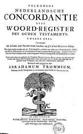 Volkomene Nederlandsche concordantie ofte Woord-register des Ouden Testaments ...