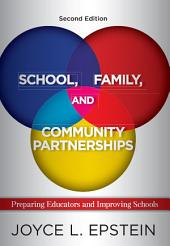 School, Family, and Community Partnerships: Preparing Educators and Improving Schools, Edition 2