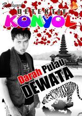 Darah Pulau Dewata / Detektif Konyol: Yang Lebih Parah Dari Ini Udah Pernah Gue Lewatin...!!!