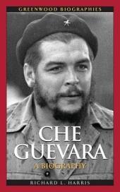 Che Guevara: A Biography: A Biography