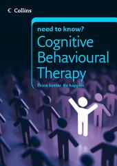 Cognitive Behavioural Therapy (Collins Need to Know?)
