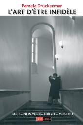 L'art d'être infidèle: Un essai sur la monogamie à travers le monde