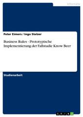 Business Rules - Prototypische Implementierung der Fallstudie Know Beer