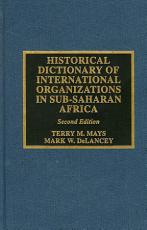 Historical Dictionary of International Organizations in Sub Saharan Africa PDF