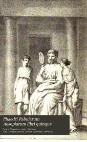 Phaedri Fabularum Aesopiarum libri quinque: Volume 2