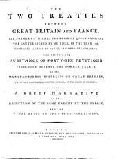 Treaty of Utrecht, 11 April 1713. The Two Treaties between Great Britain and France, the former ratified ... 1713, the latter signed ... 1786, compared article by article ... Together with the substance of forty-six petitions presented against the former treaty by the manufacturing interests of Great Britain, etc