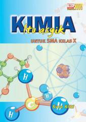 Kimia Itu Asyik SMA Kelas 1: Kimia Itu Asyik SMA Kelas X