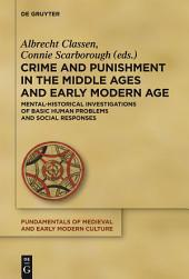 Crime and Punishment in the Middle Ages and Early Modern Age: Mental-Historical Investigations of Basic Human Problems and Social Responses