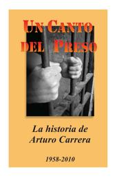 Un Canto Del Preso: La historia de Arturo Carrera