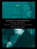 Joseph A. Schumpeter: Historian of Economics