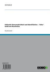 """Fehlende Chancengleichheit und Identifikation - """"linke"""" Kritik am Pluralismus"""