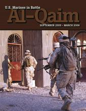 U.S. Marines In Battle: Al-Qaim, September 2005-March 2006 [Illustrated Edition]