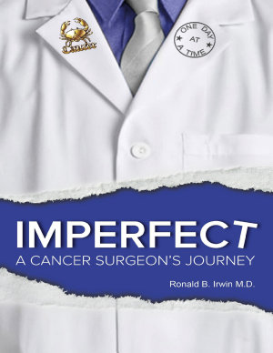 Imperfect  A Cancer Surgeon s Journey