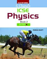 S. Chand's ICSE Physics Book II For Class X (2021 Edition)