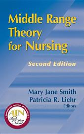 Middle Range Theory for Nursing, Second Edition: Edition 2