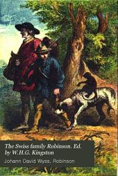 The Swiss family Robinson. Ed. by W.H.G. Kingston