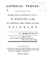 Satirical trifles: consisting of an Ode, written upon the first attack of the gout. To mankind, an ode. The farewell, written at Woodcote, near Epsom. Epigrams. By B. A. [i.e. Bennet Allen.]