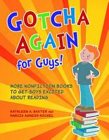 Gotcha Again for Guys  More Nonfiction Books to Get Boys Excited about Reading PDF