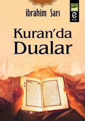 Kuran'da Dualar: Dua Edin ki Allah Dileğinizi Kabul Eylesin....