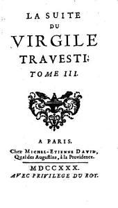 Le Virgile travesti en vers burlesques: ¬La Suite Du Virgile Travesti, Volume3