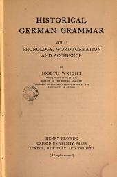 Historical German Grammar: Vol. I Phonology Word - Formation and Accidence