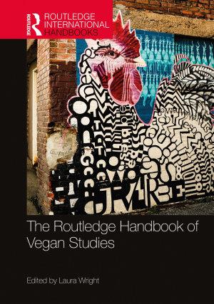 The Routledge Handbook of Vegan Studies