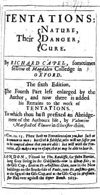 Tentations  their nature  danger  cure     The sixth edition  The fourth part left enlarged by the author  and now there is added his Remains  etc PDF