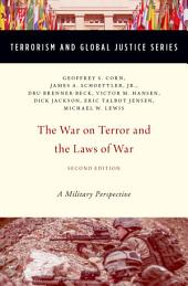 The War on Terror and the Laws of War: A Military Perspective, Edition 2