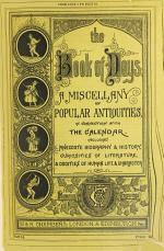 The Book of Days. A Miscellany of Popular Antiquties, in Connection with the Calendar ... Edited by R. Chambers