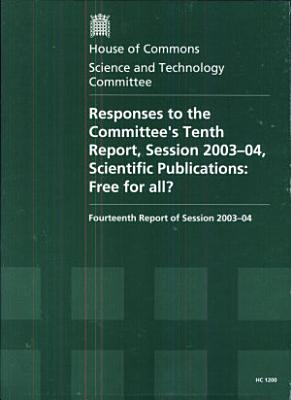Responses to the Committee's Tenth Report, Session 2003-04, Scientific Publications